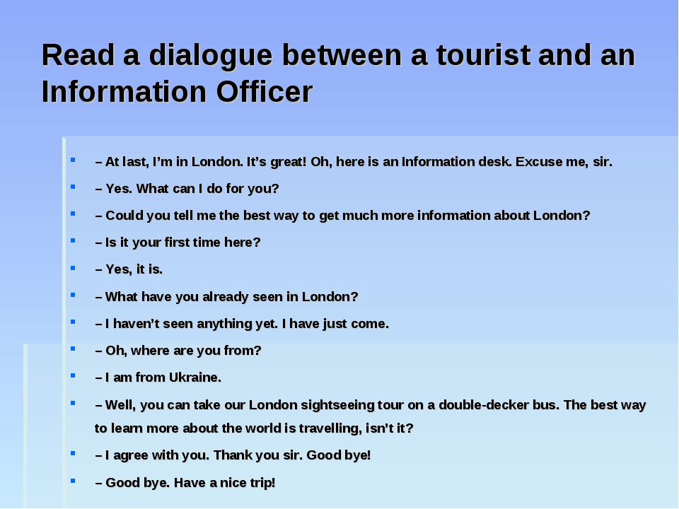 Read a dialogue between a tourist and an Information Officer – At last, I'm i...