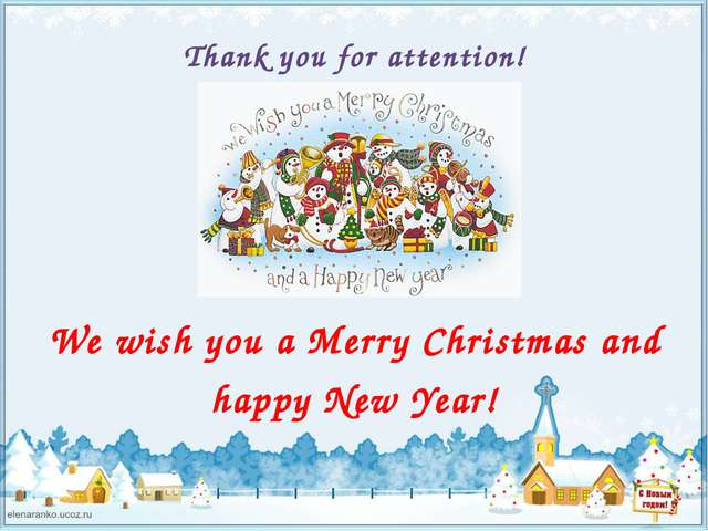 Thank you for attention! We wish you a Merry Christmas and happy New Year!