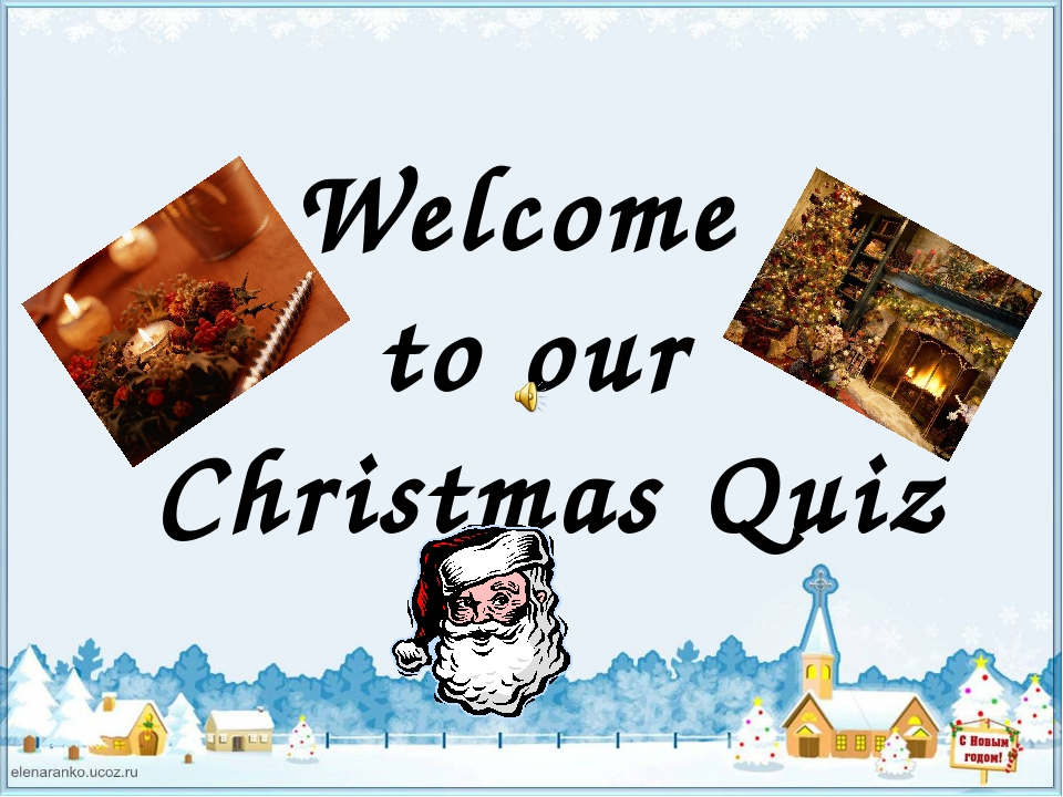 Welcome to our Christmas Quiz