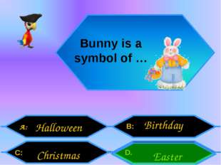 Внеурочная деятельность. Моя педагогическая инициатива. A: C: B: D. Bunny is