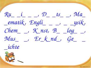 Ru_ _i_ _ _, D_ _ts_ _, Ma_ _ematik, Engli_ _ _, _ _ysik, Chem_ _, K_nst, B_