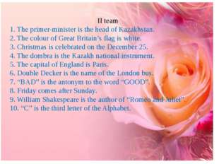 II team 1. The primer-minister is the head of Kazakhstan. 2. The colour of G