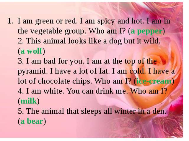 I am green or red. I am spicy and hot. I am in the vegetable group. Who am I?...