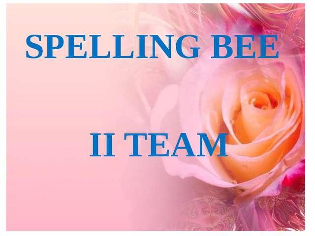 SPELLING BEE II TEAM