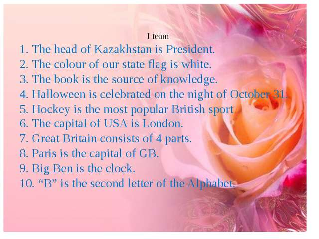 I team 1. The head of Kazakhstan is President. 2. The colour of our state fl...