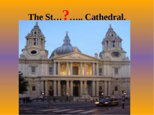 The St…?….. Cathedral.