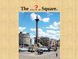 The …?.. Square.
