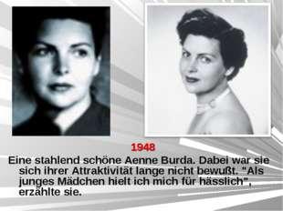 1948 Eine stahlend schöne Aenne Burda. Dabei war sie sich ihrer Attraktivitä