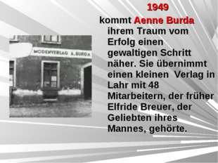 1949 kommt Aenne Burda ihrem Traum vom Erfolg einen gewaltigen Schritt näher.