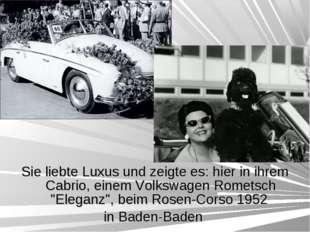 Sie liebte Luxus und zeigte es: hier in ihrem Cabrio, einem Volkswagen Romets