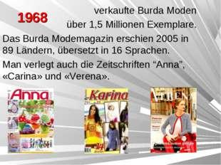 1968 verkaufte Burda Moden über 1,5 Millionen Exemplare. Das Burda Modemagazi