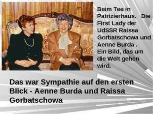 Beim Tee in Patrizierhaus. Die First Lady der UdSSR Raissa Gorbatschowa und A