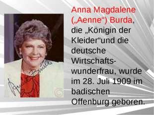 """Anna Magdalene (""""Aenne"""") Burda, die """"Königin der Kleider""""und die deutsche Wir"""