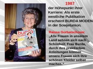 """Raissa Gorbatschowa: """"Alle Frauen in unserem Land sehnen sich nach Schönheit."""