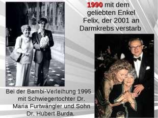 1990 mit dem geliebten Enkel Felix, der 2001 an Darmkrebs verstarb Bei der Ba