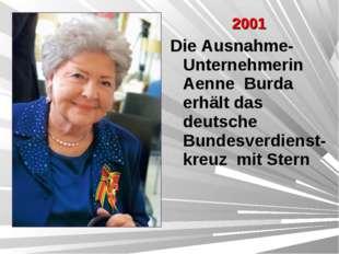 2001 Die Ausnahme-Unternehmerin Aenne Burda erhält das deutsche Bundesverdien