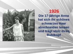 1926 Die 17-jährige Anna hat sich ihr schönes schwarzes Haar abschneiden las