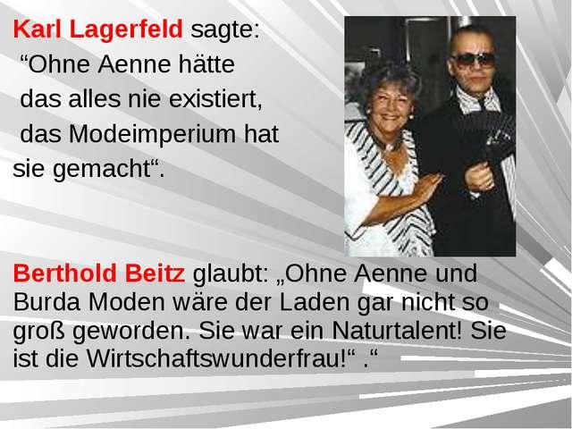 """Karl Lagerfeld sagte: """"Ohne Aenne hätte das alles nie existiert, das Modeimpe..."""