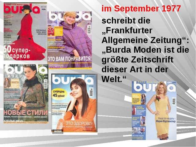 """im September 1977 schreibt die """"Frankfurter Allgemeine Zeitung"""": """"Burda Moden..."""