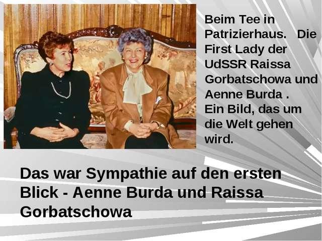 Beim Tee in Patrizierhaus. Die First Lady der UdSSR Raissa Gorbatschowa und A...
