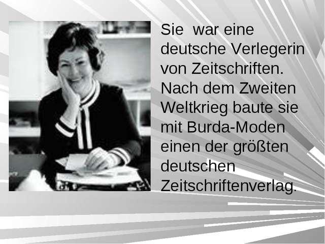 Sie war eine deutsche Verlegerin von Zeitschriften. Nach dem Zweiten Weltkrie...