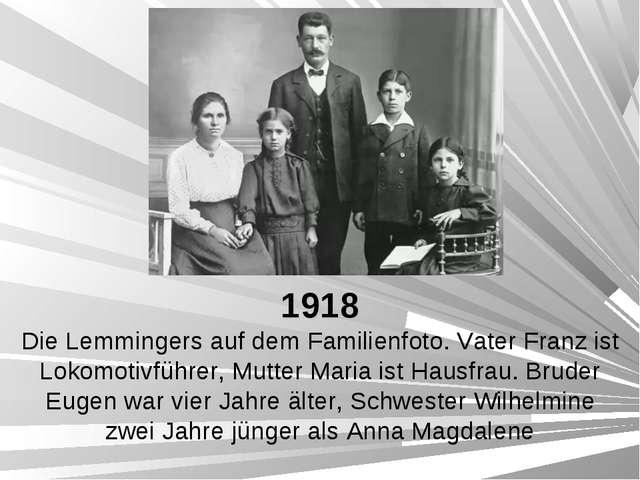 1918 Die Lemmingers auf dem Familienfoto. Vater Franz ist Lokomotivführer, Mu...