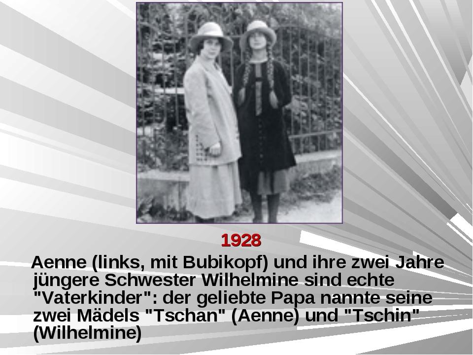 1928 Aenne (links, mit Bubikopf) und ihre zwei Jahre jüngere Schwester Wilhe...