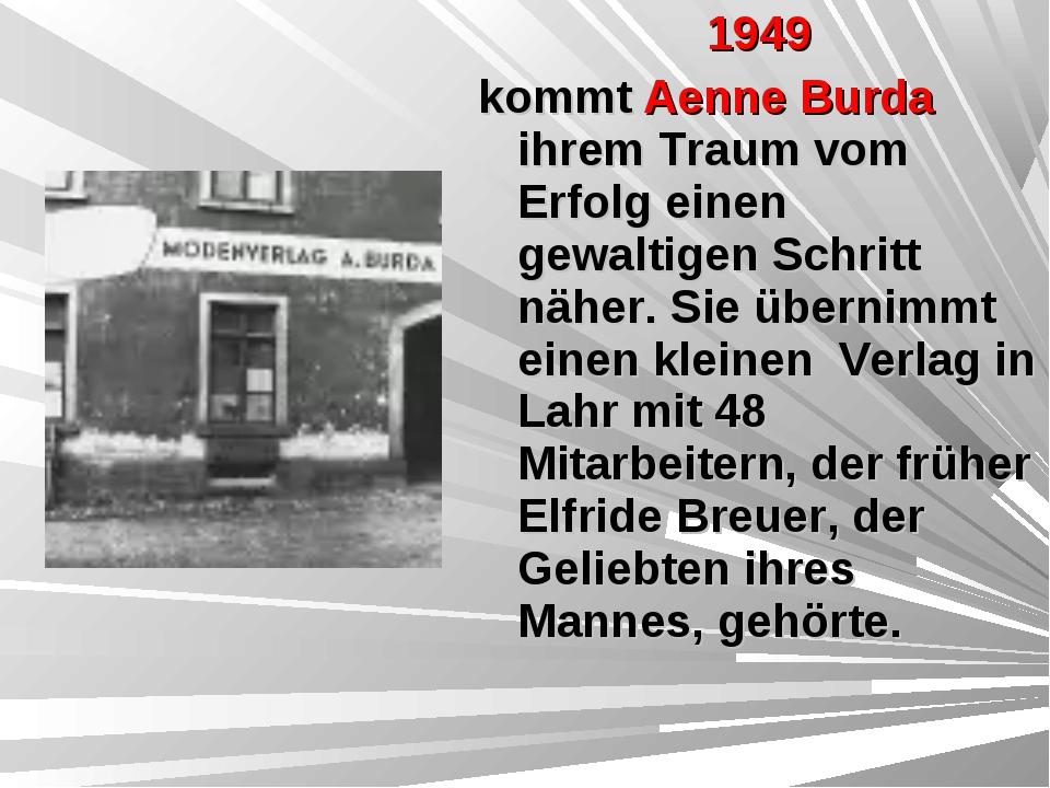 1949 kommt Aenne Burda ihrem Traum vom Erfolg einen gewaltigen Schritt näher....