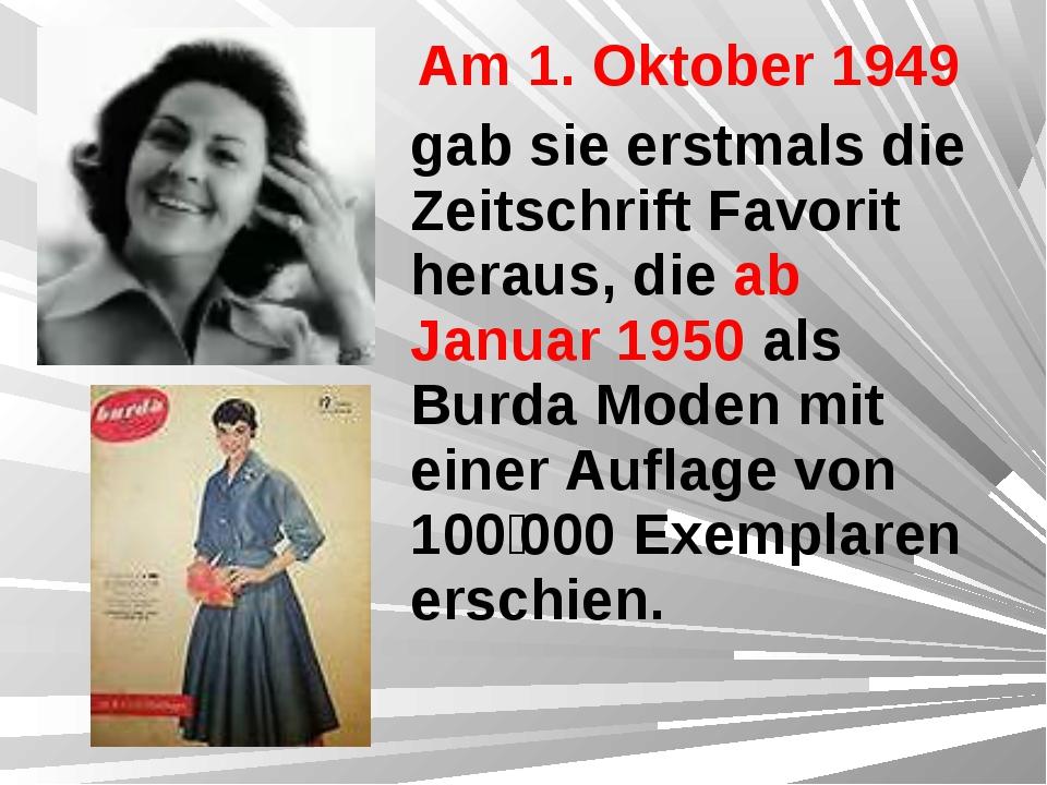 Am 1. Oktober 1949 gab sie erstmals die Zeitschrift Favorit heraus, die ab Ja...