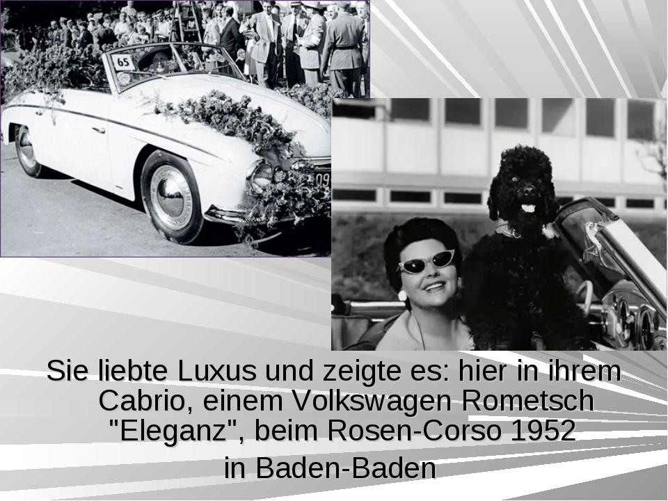 Sie liebte Luxus und zeigte es: hier in ihrem Cabrio, einem Volkswagen Romets...