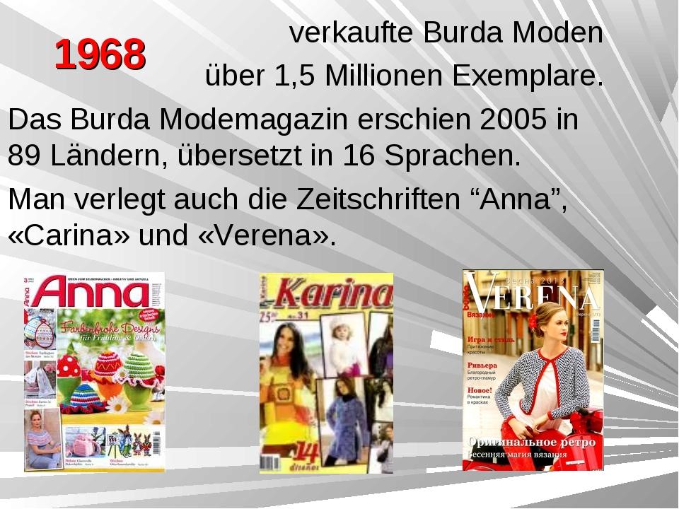 1968 verkaufte Burda Moden über 1,5 Millionen Exemplare. Das Burda Modemagazi...