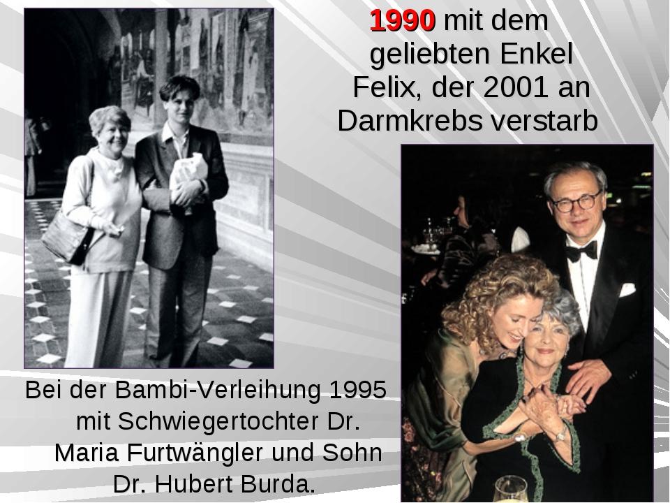 1990 mit dem geliebten Enkel Felix, der 2001 an Darmkrebs verstarb Bei der Ba...