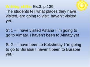 Writing skills: Ex.3, p.139. The students tell what places they have visited