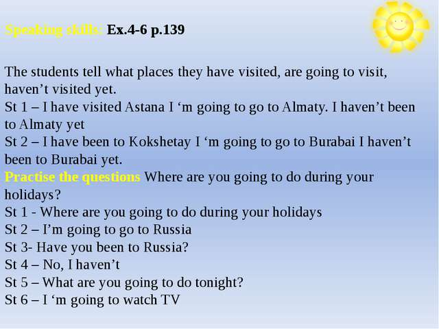The students tell what places they have visited, are going to visit, haven't...