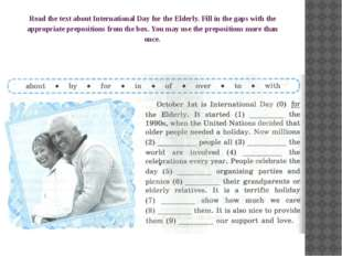 Read the text about International Day for the Elderly. Fill in the gaps with