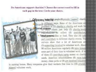 Do Americans support charities? Choose the correct word to fill in each gap i