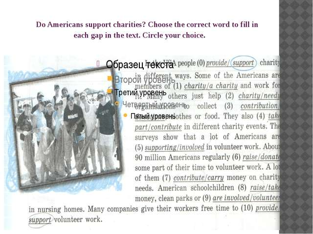 Do Americans support charities? Choose the correct word to fill in each gap i...