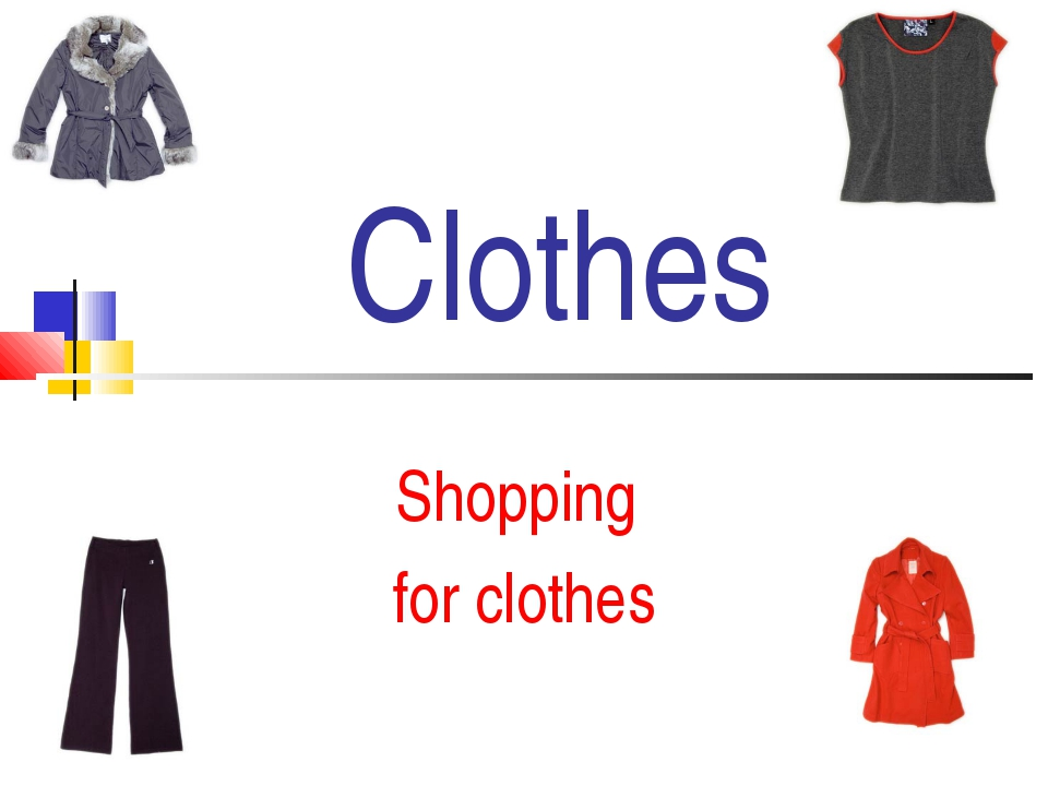 Clothes Shopping for clothes