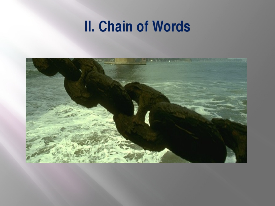 II. Chain of Words