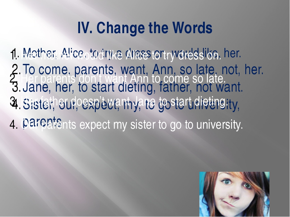 IV. Change the Words Mother, Alice, to try a dress on, would like, her. To co...