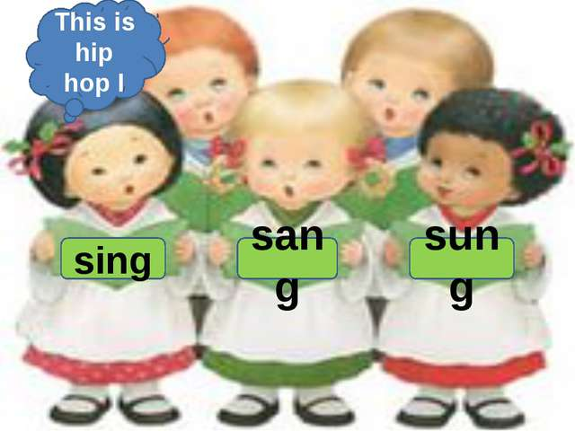 This is hip hop I sing sang sung