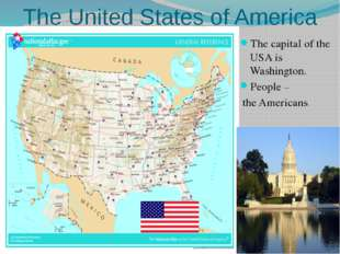 The United States of America The capital of the USA is Washington. People – t