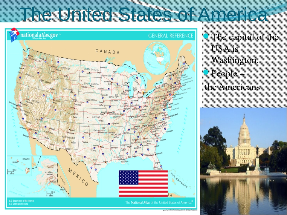 The United States of America The capital of the USA is Washington. People – t...