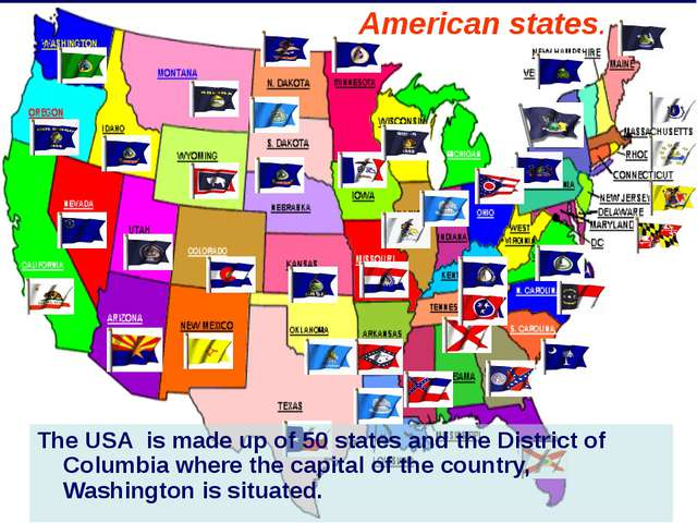 The USA is made up of 50 states and the District of Columbia where the capit...