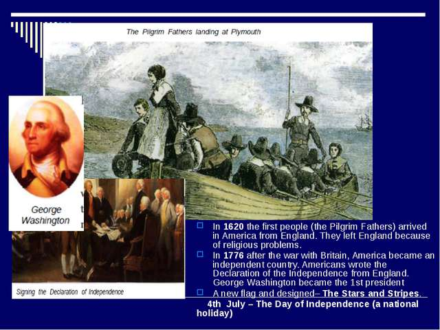 In 1620 the first people (the Pilgrim Fathers) arrived in America from Englan...