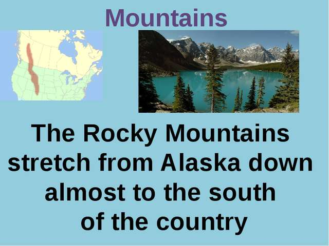 Р. В. Покотило ГОУ СОШ 1200 Mountains The Rocky Mountains stretch from Alaska...