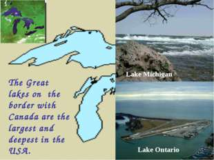 Lake Ontario Lake Michigan The Great lakes on the border with Canada are the