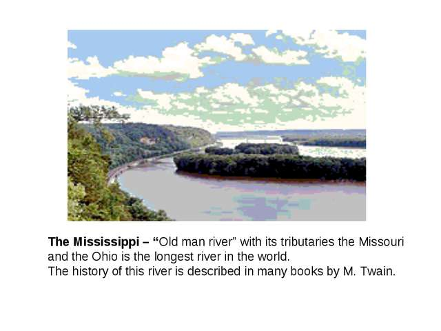 "The Mississippi – ""Old man river"" with its tributaries the Missouri and the O..."