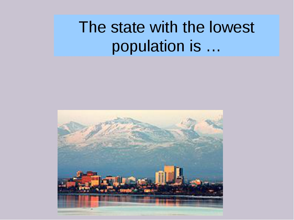 The state with the lowest population is …