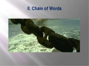 II. Chain of Words